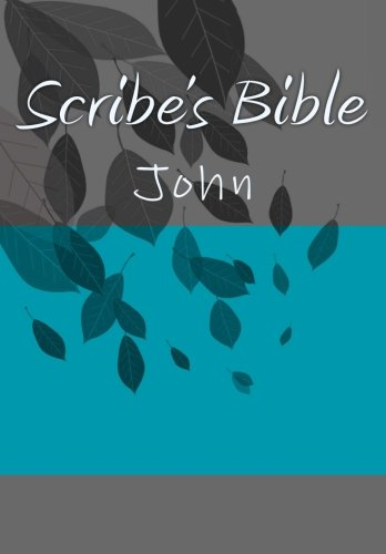 Scribe's Bible: John (Complete Scribe's Bible)