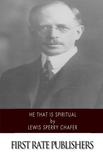 Dallas Chafer - He That Is Spiritual