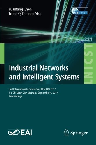 Industrial Networks and Intelligent Systems: 3rd International Conference, INISCOM 2017, Ho Chi Minh City, Vietnam, September 4, 2017, Proceedings and Telecommunications Engineering by Springer
