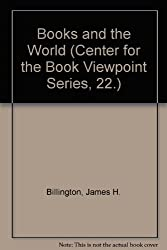 Books and the World (Center for the Book Viewpoint Series, 22.)
