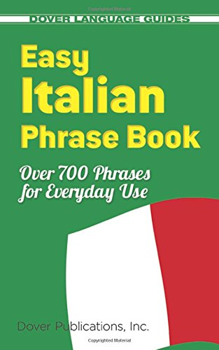 Easy Italian Phrase Book: 770 Basic Phrases for Everyday Use (Dover Language Guides Italian) cover