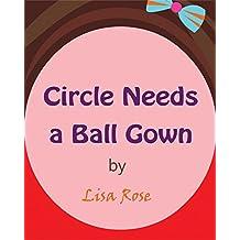 Circle Needs A Ball Gown