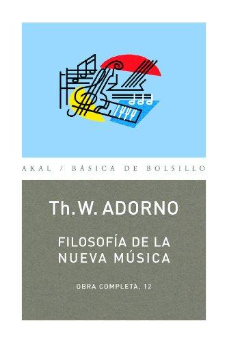 Filosofía de la nueva música: 12 (Básica de Bolsillo) (Spanish (Adornos De Musica)