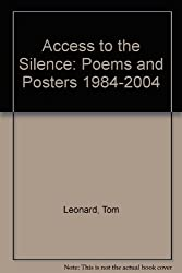 Access to the Silence: Poems and Posters 1984-2004