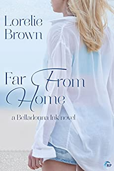 Far From Home (Belladonna Ink Book 1) by [Brown, Lorelie]