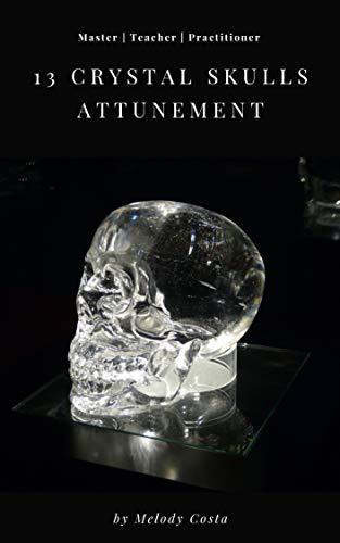 13 Crystal Skulls Attunement (Activation Attunement) eBook