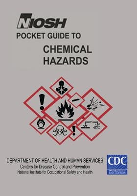 Niosh Pocket Guide to Chemical Hazards[NIOSH PCKT GT CHEMICAL HAZARDS][Paperback]