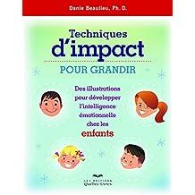 Techniques d'impact pour grandir: Des illustrations pour développer l'intelligence émotionnelle chez les enfants