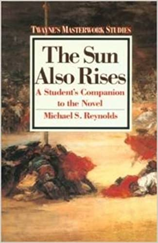 An analysis of the traditional hero in the novel the sun also rises by ernest hemingway