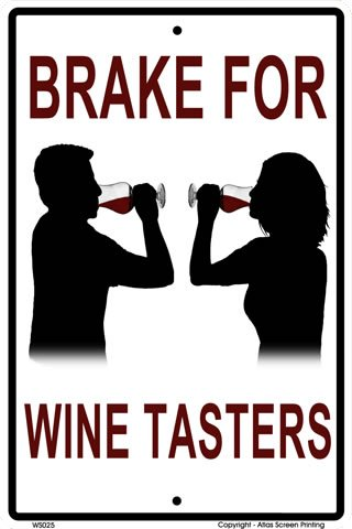 Brake for Wine Tasters Aluminum Sign