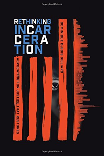 Books : Rethinking Incarceration: Advocating for Justice That Restores