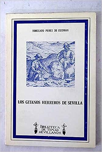 Los gitanos herreros de Sevilla: Amazon.es: Torcuato Perez De Guzman Moore: Libros