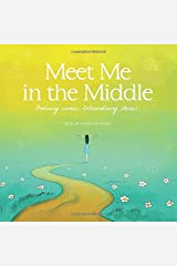 Meet Me in the Middle: Ordinary Women. Extraordinary Stories. (Living Well Collection) Paperback