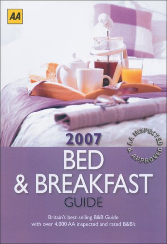 AA The 2007 Bed & Breakfast Guide (AA Lifestyle Guides)...