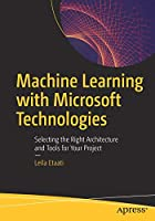 Machine Learning with Microsoft Technologies Front Cover