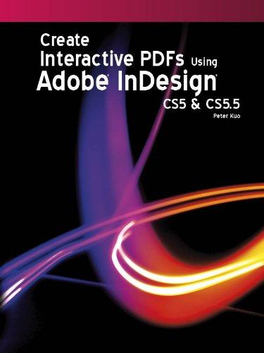 Create Interactive PDFs Using Adobe InDesign CS5 & CS5.5 (English Edition)
