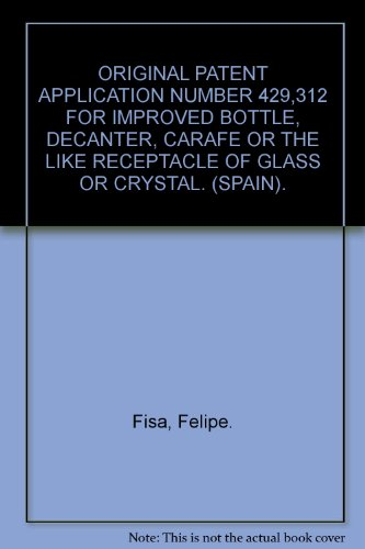 Cambridge Decanter (ORIGINAL PATENT APPLICATION NUMBER 429,312 FOR IMPROVED BOTTLE, DECANTER, CARAFE OR THE LIKE RECEPTACLE OF GLASS OR CRYSTAL. (SPAIN).)
