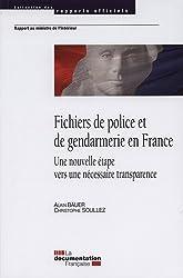 Fichiers de police et de gendarmerie en France - Une nouvelle étape vers une nécessaire transparence - Rapport d'activité 2009-2011 du groupe des fichiers de police et de gendarmerie