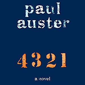 4 3 2 1: A Novel Audiobook by Paul Auster Narrated by Paul Auster