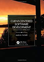 Client-Centered Software Development: The CO-FOSS Approach Front Cover
