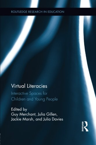 Virtual Literacies: Interactive Spaces for Children and Young People (Routledge Research in Education)