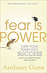 Fear is Power: Turn Your Fears Into Success