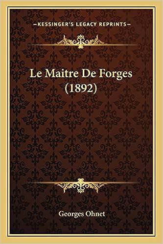 Le Maitre De Forges 1892