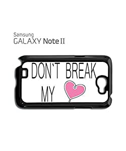 Do Not Break My Heart Mobile Cell Phone Case Samsung Note 2 Black
