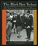 img - for The Black New Yorkers: The Schomburg Illustrated Chronology book / textbook / text book