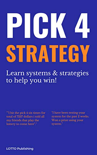 Pick 4 Lottery Strategy & Lotto Systems: How to Win Pick 4 Lotto