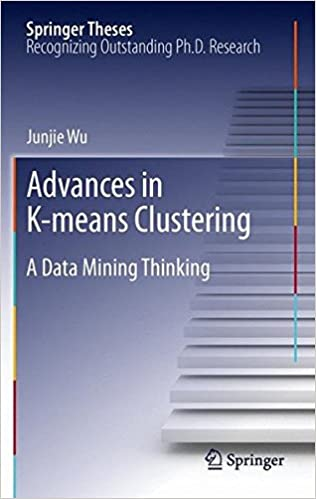 Advances in K-Means Clustering: A Data Mining Thinking (Springer Theses)