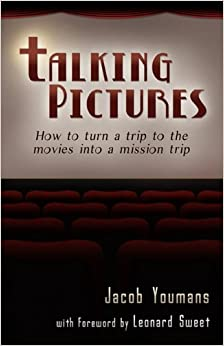 Book Talking Pictures: How to Turn a Trip to the Movies Into a Mission Trip