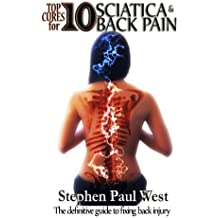 Top Ten Cures for Sciatica and Back Pain FULL COLOR EDITION: The definitive guide to fixing back injury
