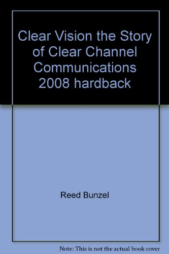 clear-vision-the-story-of-clear-channel-communications-2008-hardback