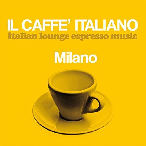Il caffè italiano: Milano (Italian Lounge Espresso (Milano Italian)