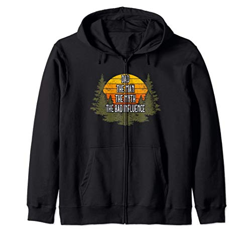 Fathers Day Gift Dad The Man The Myth The Bad Influence Zip Hoodie