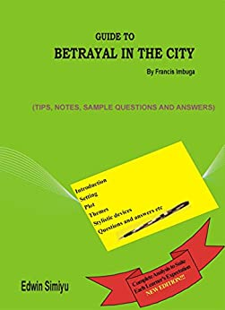 betrayal in the city by francis imbuga theme analysis Analysis of the play, betrayal in the city themes in betrayal in the city by francis imbuga date :  a theme is not stated but the reader is supposed to infer .