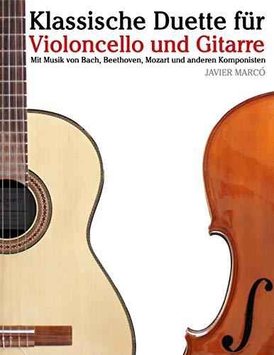 Klassische Duette für Violoncello und Gitarre Violoncello für Anfänger. Mit Musik von Bach, Beethoven, Mozart und anderen Komponisten  [Marcó, Javier] (Tapa Blanda)