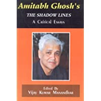 Amitabh Ghosh's, The Shadow Lines: A Critical Essays