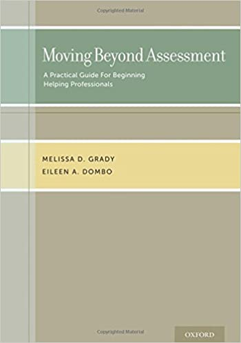 Moving Beyond Assessment: A practical guide for beginning helping professionals