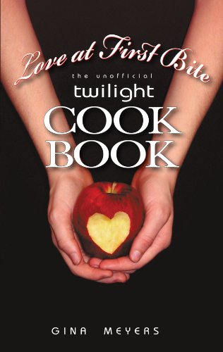 Love at First Bite: The Unofficial Twilight Cookbook