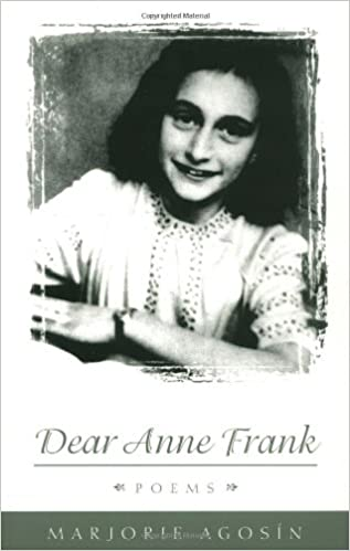Dear Anne Frank: Poems: Marjorie Agosín, Richard Schaaf, Cola Franzen, Mónica Bruno: 9780874518573: Amazon.com: Books
