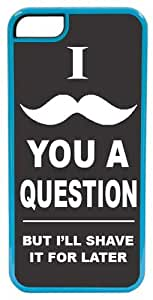 CellPowerCasesTM I Mustache You a Question ChromaLuxe Blue Case for iPhone 5c (5c V2 Blue Case)