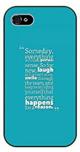 iPhone 5C Someday everything will make perfect sense. So for now laugh. Everything happens for a reason - Black plastic case / Inspirational and motivational life quotes / SURELOCK AUTHENTIC