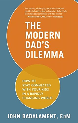 Image of The Modern Dad's Dilemma: How to Stay Connected with Your Kids in a Rapidly Changing World
