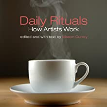 Daily Rituals: How Artists Work Audiobook by Mason Currey Narrated by Adam Verner