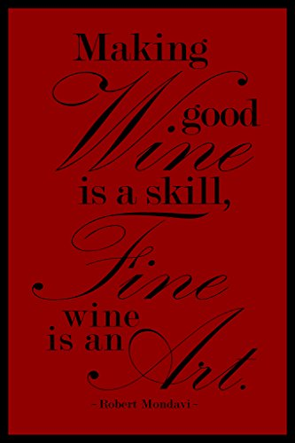 Robert Mondavi Making Good Wine Is A Skill Red Poster 12x18