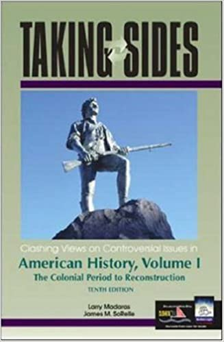Taking Sides: Clashing Views on Controversial Issues in American History, Volume I by Larry Madaras (2002-12-12)