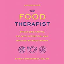 The Food Therapist Audiobook by Shira Lenchewski Narrated by Therese Plummer
