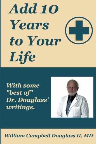 Add 10 Years to Your Life with some of Best of Dr. Douglass